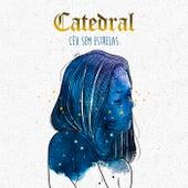 Céu Sem Estrelas de Catedral