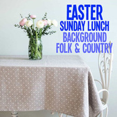 Easter Sunday Lunch Background Folk & Country by Various Artists