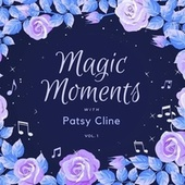 Magic Moments with Patsy Cline, Vol. 1 von Patsy Cline