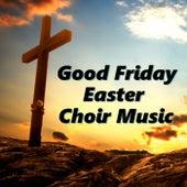 Good Friday Easter Choir Music von The Mormon Tabernacle Choir