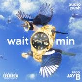 Wait A Min by Jay B