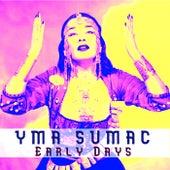 Early Days by Yma Sumac