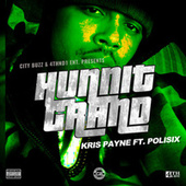 Hunnit Grand (feat. Polisix) by Kris Payne