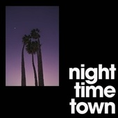 Night Time Town by Various Artists