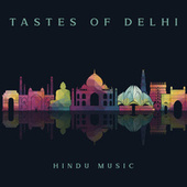 Tastes of Delhi (Traditional Hindu Music for Indian Restaurants, Hindu Tea Houses) de India Tribe Music Collection