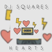 Hearts by DJ Squares