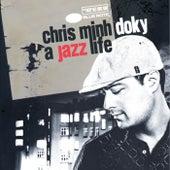 A Jazz Life - The Very Best Of de Chris Minh Doky