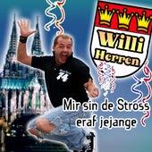 Mir Sin De Stross Eraf Jejange von Willi Herren