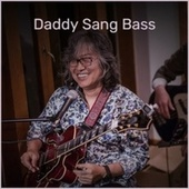 Daddy Sang Bass by Various Artists