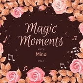 Magic Moments with Mina, Vol. 1 van Mina