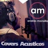Covers Acústicos by Andrés Mansilla