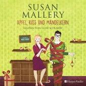 Apfel, Kuss und Mandelkern (Fool's Gold 19) [Ungekürzt] von Susan Mallery