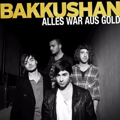 bakkushan alles war aus gold