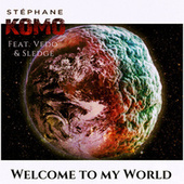 Welcome to my World by Stéphane Komo