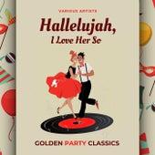 Hallelujah, I Love Her So (Golden Party Classics) de Various Artists