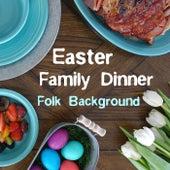 Easter Family Dinner Folk Background de Various Artists