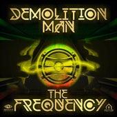 The Frequency de Demolition Man