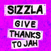Give Thanks To Jah by Sizzla