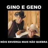 Nóis Enverga Mais Não Quebra de Gino E Geno
