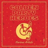 Golden Party Heroes, Vol. 1 de Various Artists