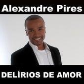 Delírios De Amor (Radio single) de Alexandre Pires