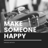 Make Someone Happy von Various Artists