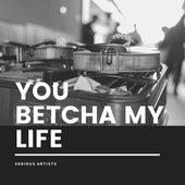 You Betcha My Life de Various Artists