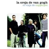 El Viaje De Copperpot by La Oreja De Van Gogh