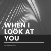When I Look At You by Various Artists