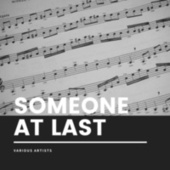 Someone at Last by Various Artists