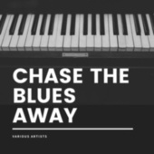 Chase The Blues Away de Various Artists