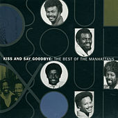 The Best Of The Manhattans: Kiss And Say Goodbye de The Manhattans