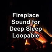 Fireplace Sound for Deep Sleep Loopable by Spa Relax Music