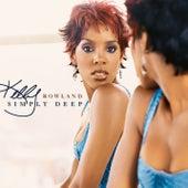 Simply Deep von Kelly Rowland