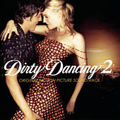 Dirty Dancing 2 (Original Motion Picture Soundtrack) de Various Artists