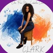 Ela faz meu cabelo cair de Clark