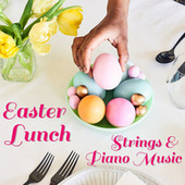 Easter Lunch Strings & Piano Music von Royal Philharmonic Orchestra
