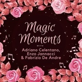Magic Moments with Adriano Celentano, Enzo Jannacci & Fabrizio De Andre de Adriano Celentano and Friends