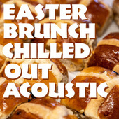 Easter Brunch Chilled Out Acoustic von Antonio Paravarno