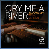 Cry me a river (Piano Version) von Smooth Key