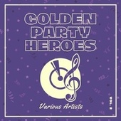 Golden Party Heroes, Vol. 2 de Various Artists
