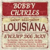 Louisiana Swamp Pop Man by Bobby Charles