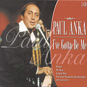 I've Gotta Be Me by Paul Anka