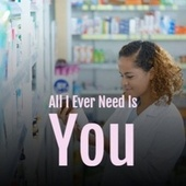 All I Ever Need Is You by Various Artists