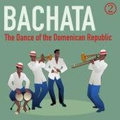 Bachata: The Dance of the Domenican Republic, Volume 2 de Various Artists