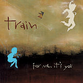 For Me, It's You de Train