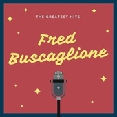 The Greatest Hits by Fred Buscaglione