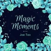 Magic Moments with Joe Tex by Joe Tex