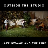 Outside the Studio (Live) von Jake Swamp and the Pine