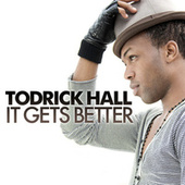 It Gets Better by Todrick Hall